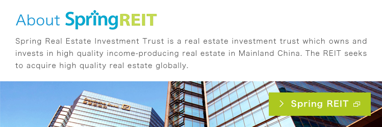 About SpringREIT Spring Real Estate Investment Trust is a real estate investment trust which owns and invests in high quality income-producing real estate in Mainland China. The REIT seeks to acquire high quality real estate globally.